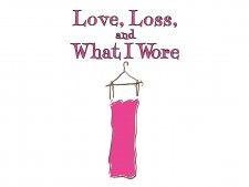 Win A Ticket to Love, Loss and What I Wore!