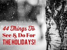44 Things To Do for the Holidays