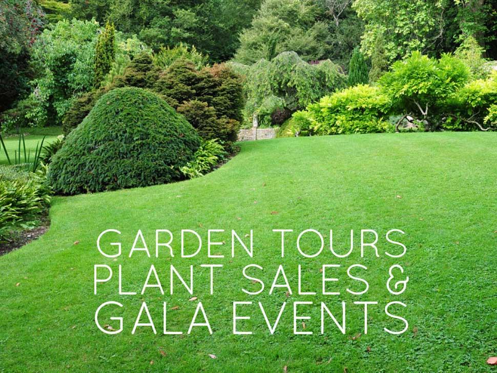 Garden Tours, Plant Sales & Gala Events