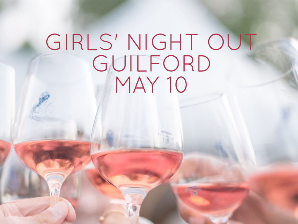 A Spring Girls' Night Out in Guilford!