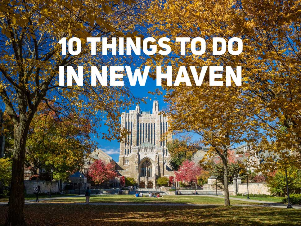 10 Things To Do in New Haven