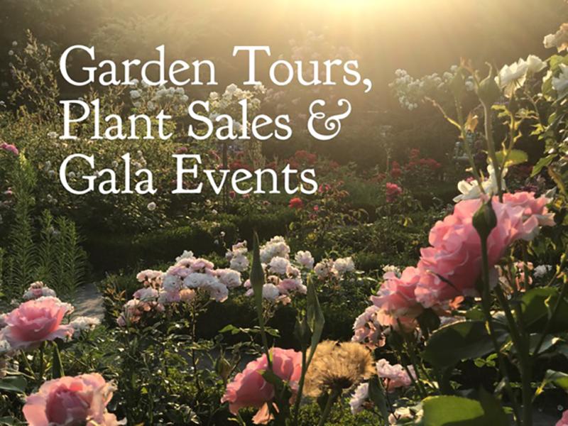 Garden Tours, Plant Sales, & Galas 2019